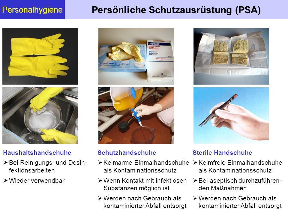 Personalhygiene Persönliche Schutzausrüstung (PSA) Haushaltshandschuhe  Bei Reinigungs- und Desin- fektionsarbeiten  Wieder verwendbar Schutzhandsch