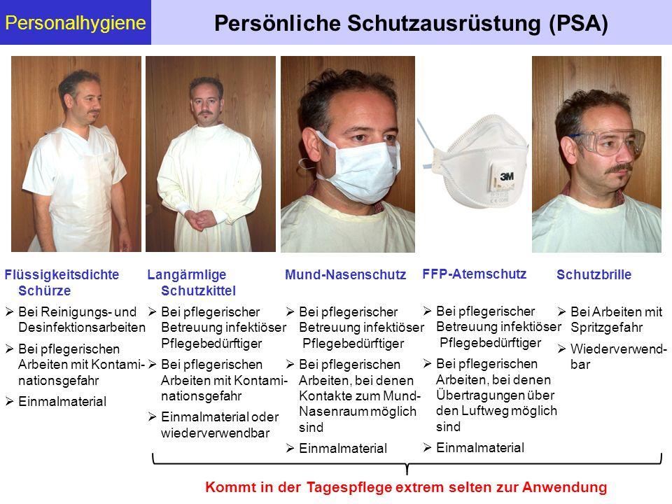 Personalhygiene Persönliche Schutzausrüstung (PSA) Flüssigkeitsdichte Schürze  Bei Reinigungs- und Desinfektionsarbeiten  Bei pflegerischen Arbeiten