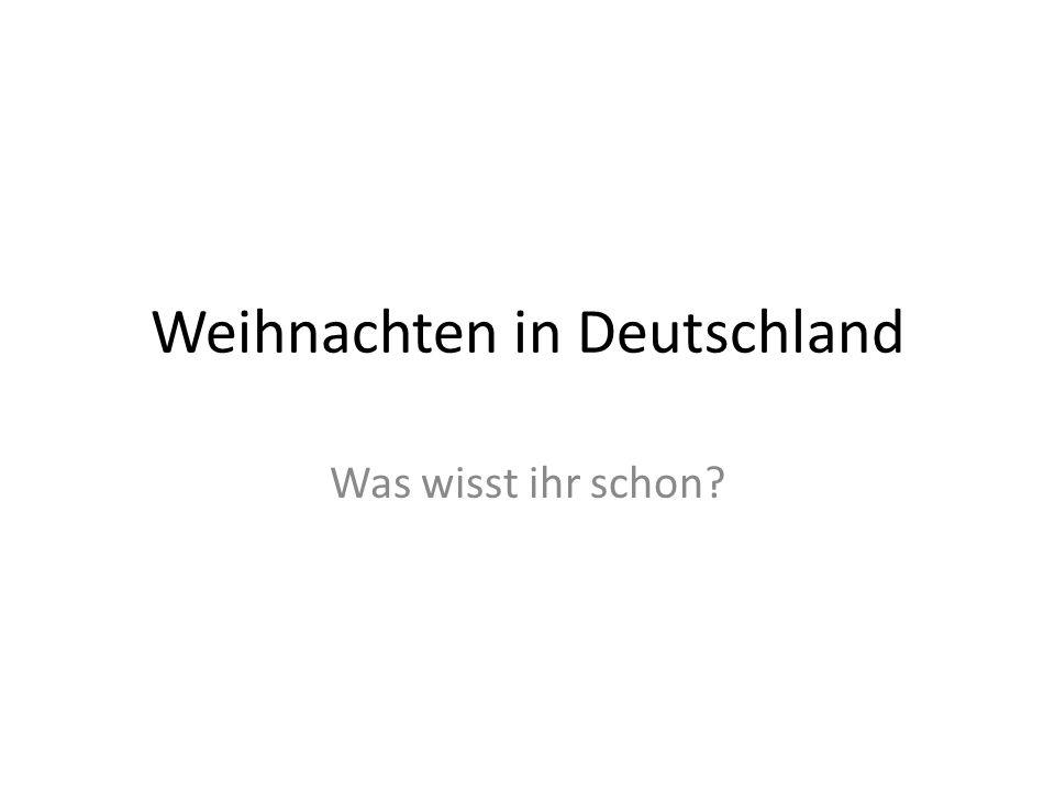 Weihnachten in Deutschland Was wisst ihr schon?