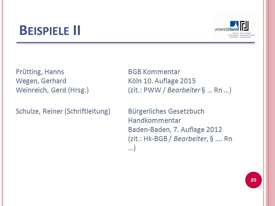 B EISPIELE II Prütting, Hanns Wegen, Gerhard Weinreich, Gerd (Hrsg.) BGB Kommentar Köln 10.