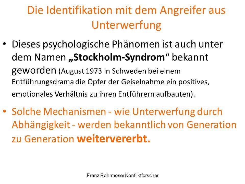 """Die Identifikation mit dem Angreifer aus Unterwerfung Dieses psychologische Phänomen ist auch unter dem Namen """"Stockholm-Syndrom"""" bekannt geworden (Au"""