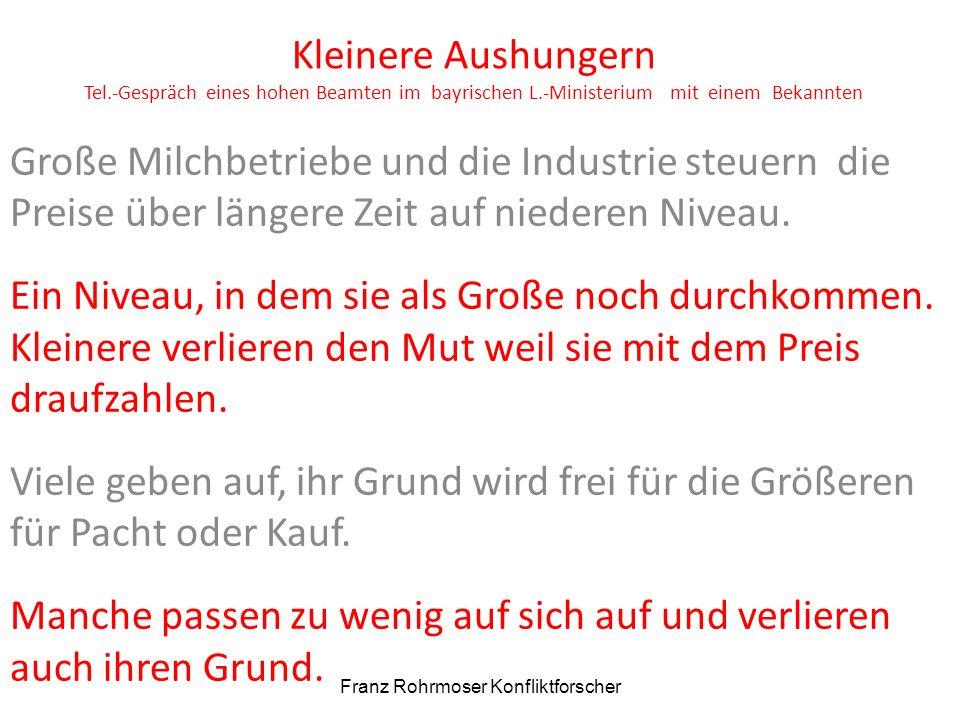 Kleinere Aushungern Tel.-Gespräch eines hohen Beamten im bayrischen L.-Ministerium mit einem Bekannten Große Milchbetriebe und die Industrie steuern d