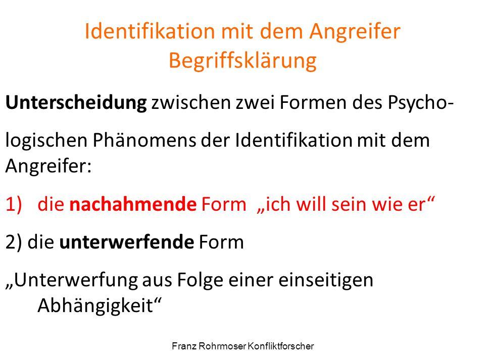 Identifikation mit dem Angreifer Begriffsklärung Unterscheidung zwischen zwei Formen des Psycho- logischen Phänomens der Identifikation mit dem Angrei