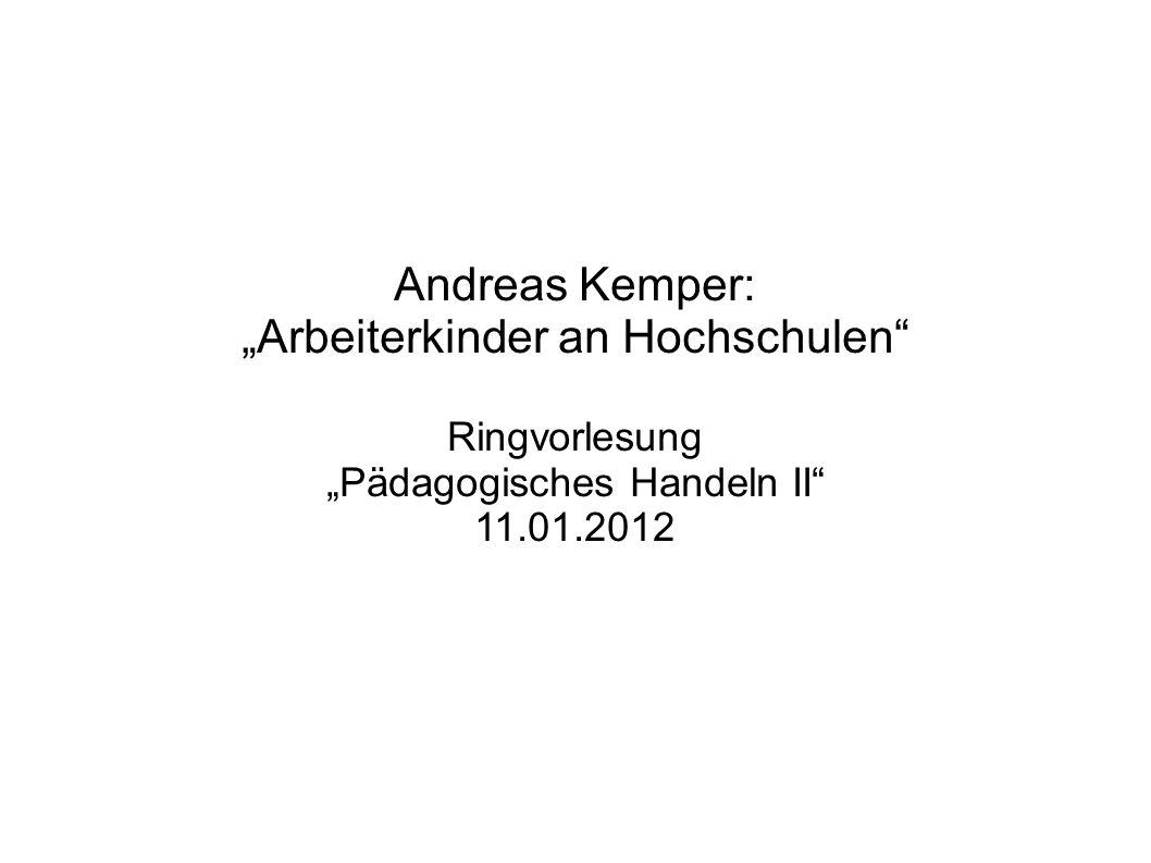 "Andreas Kemper: ""Arbeiterkinder an Hochschulen Ringvorlesung ""Pädagogisches Handeln II 11.01.2012"