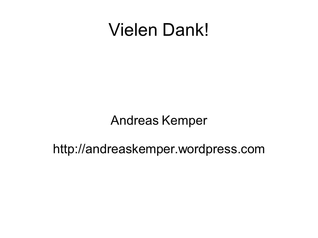 Vielen Dank! Andreas Kemper http://andreaskemper.wordpress.com