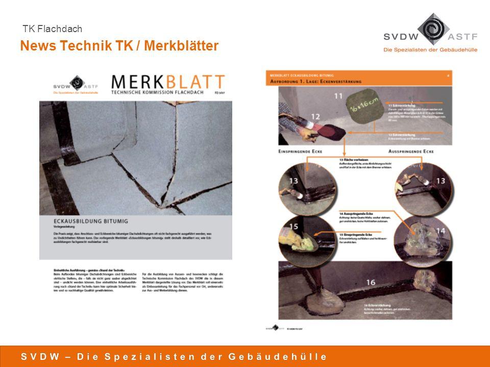 TK Flachdach Projekte 3D-Details in Bezug auf die SIA 271 Praxiserfahrungen (Umsetzung SIA 271) Wegleitung zu SIA 271 (Praxishandbuch) Projekt Oblichtkuppeln Projekt Dachwassereinläufe Beiträge in Dach und Wand Div.