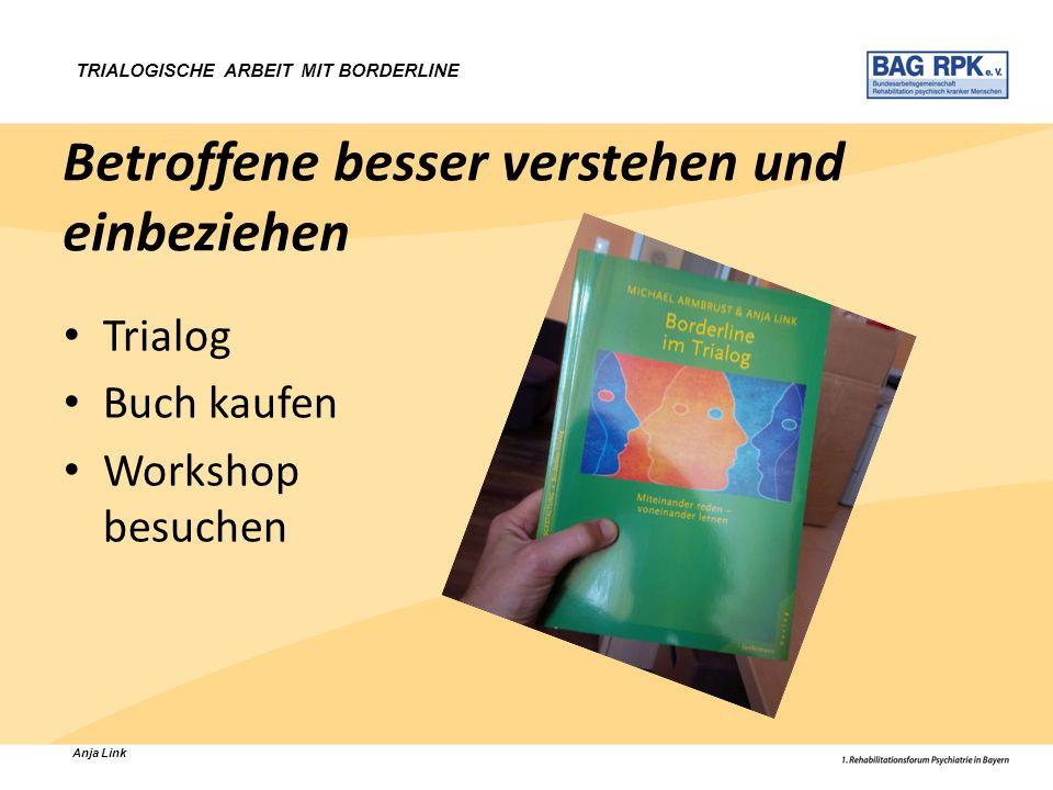 Anja Link TRIALOGISCHE ARBEIT MIT BORDERLINE Betroffene besser verstehen und einbeziehen Trialog Buch kaufen Workshop besuchen