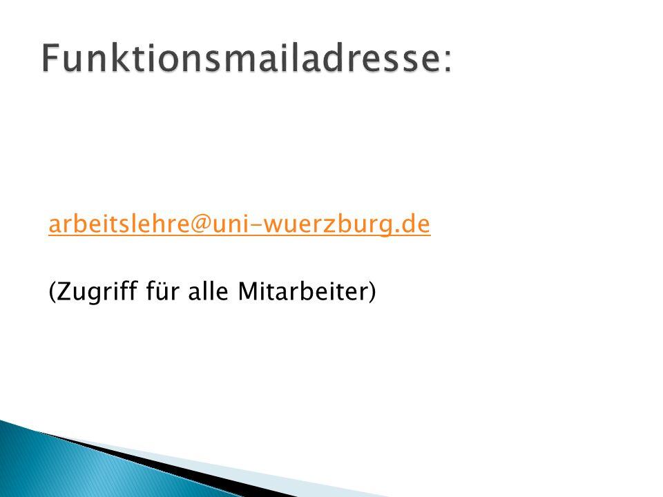 arbeitslehre@uni-wuerzburg.de (Zugriff für alle Mitarbeiter)