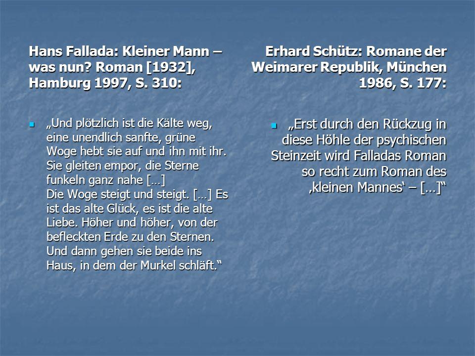"""Hans Fallada: Kleiner Mann – was nun? Roman [1932], Hamburg 1997, S. 310: """"Und plötzlich ist die Kälte weg, eine unendlich sanfte, grüne Woge hebt sie"""