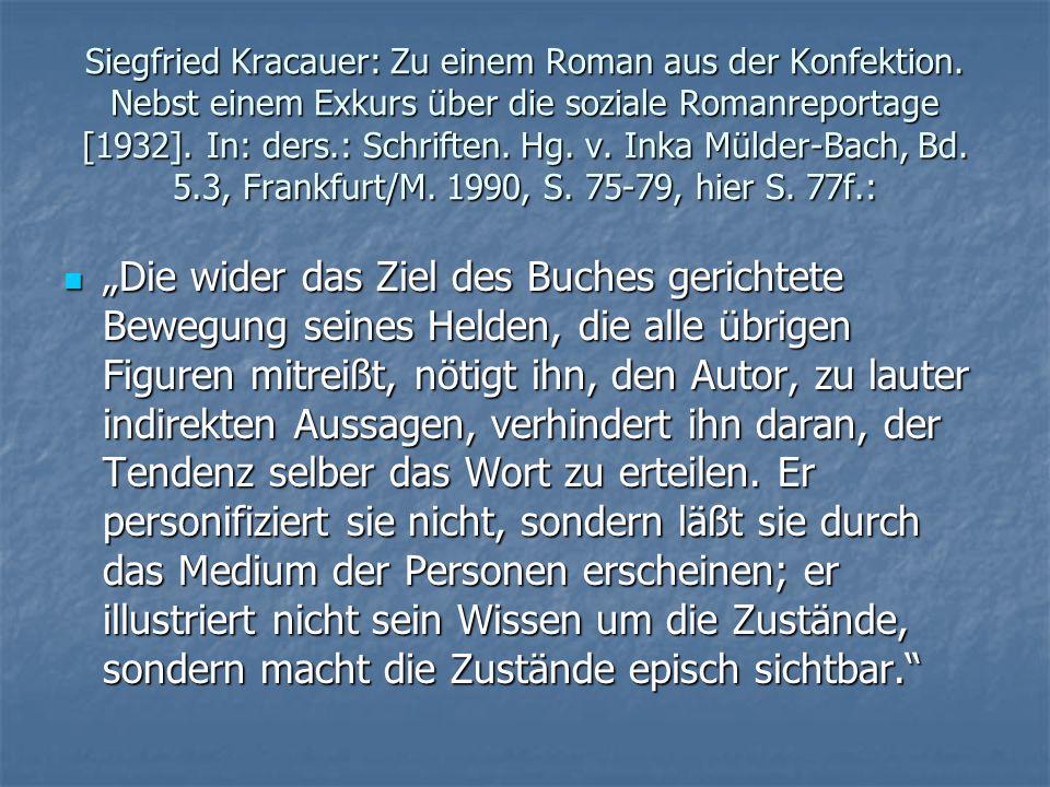 Siegfried Kracauer: Zu einem Roman aus der Konfektion. Nebst einem Exkurs über die soziale Romanreportage [1932]. In: ders.: Schriften. Hg. v. Inka Mü