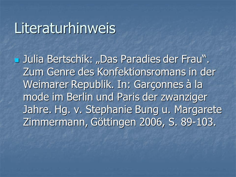 """Literaturhinweis Julia Bertschik: """"Das Paradies der Frau"""". Zum Genre des Konfektionsromans in der Weimarer Republik. In: Garçonnes à la mode im Berlin"""