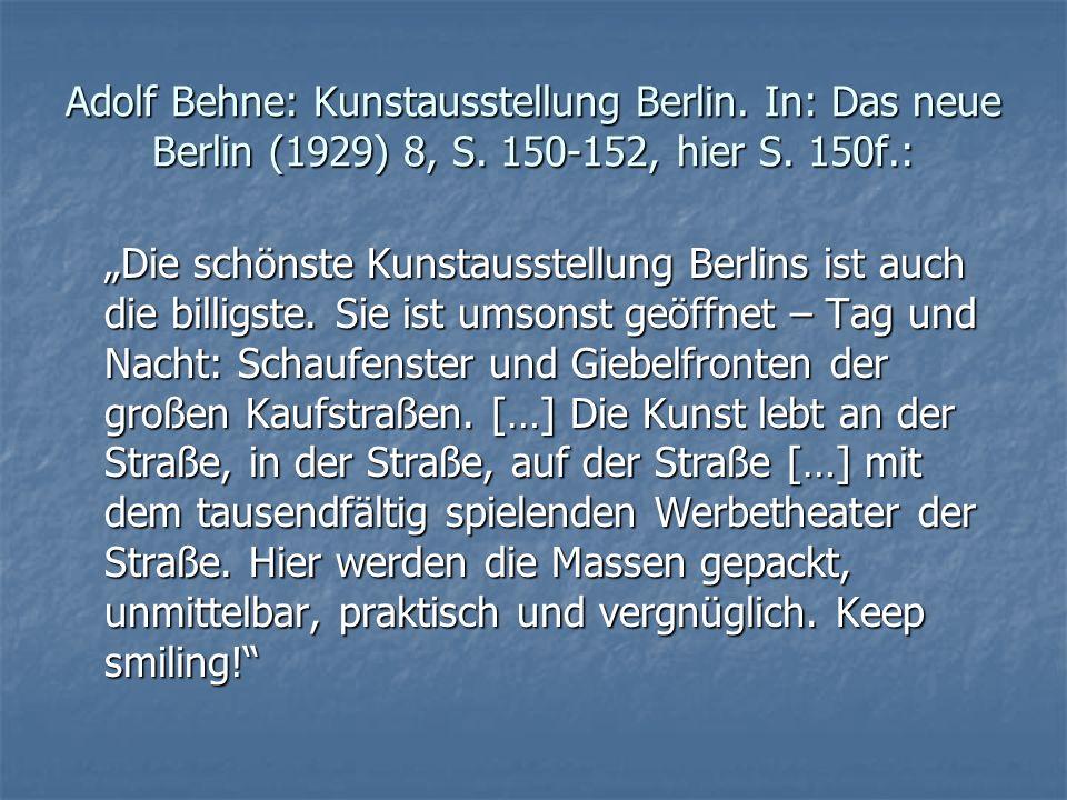 """Adolf Behne: Kunstausstellung Berlin. In: Das neue Berlin (1929) 8, S. 150-152, hier S. 150f.: """"Die schönste Kunstausstellung Berlins ist auch die bil"""