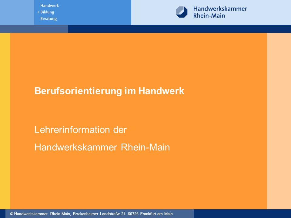 """© Handwerkskammer Rhein-Main, Bockenheimer Landstraße 21, 60325 Frankfurt am Main 2 Berufswahl und Bewerbung """"Bei der Bewerbung ist derjenige erfolgreich, der weiß, was er will und warum der gewählte Beruf zu seinen Interessen und Stärken passt."""