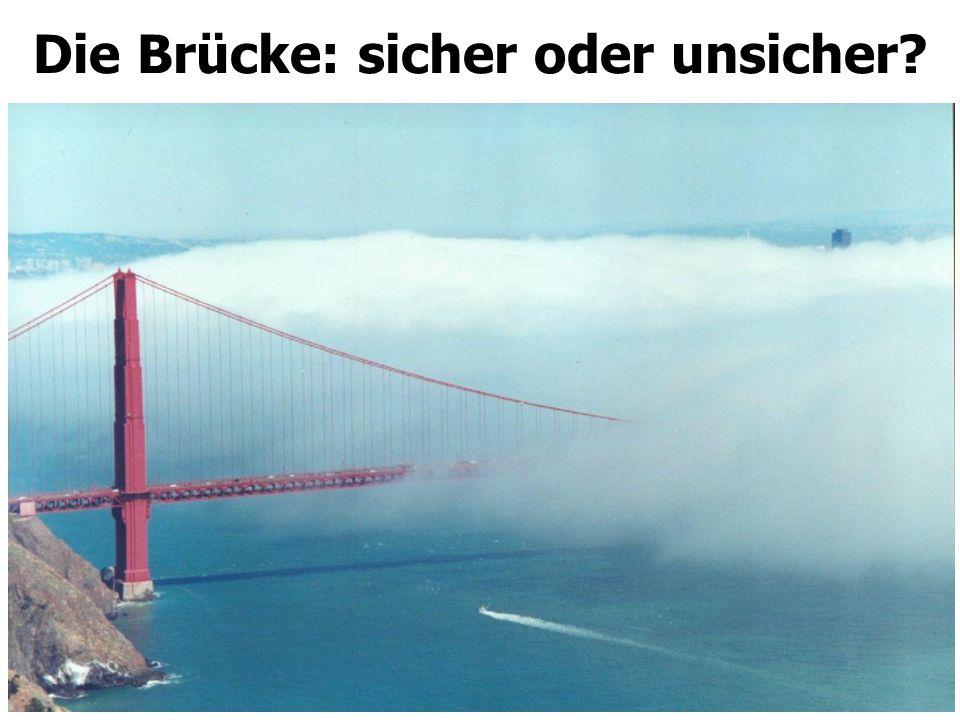 Die Brücke: sicher oder unsicher?