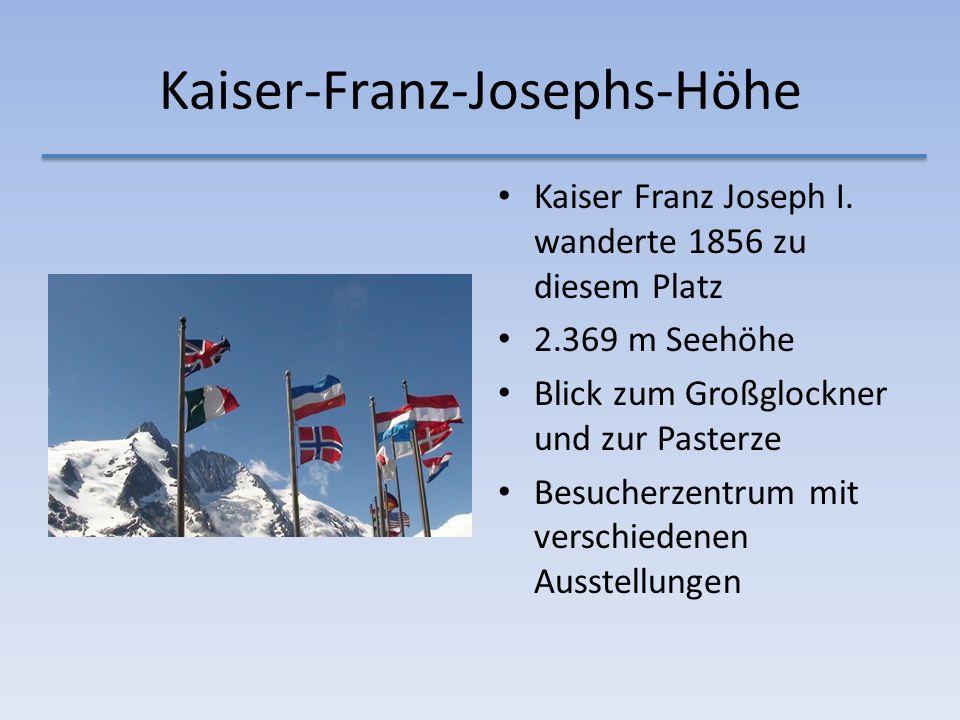 Kaiser-Franz-Josephs-Höhe Kaiser Franz Joseph I.