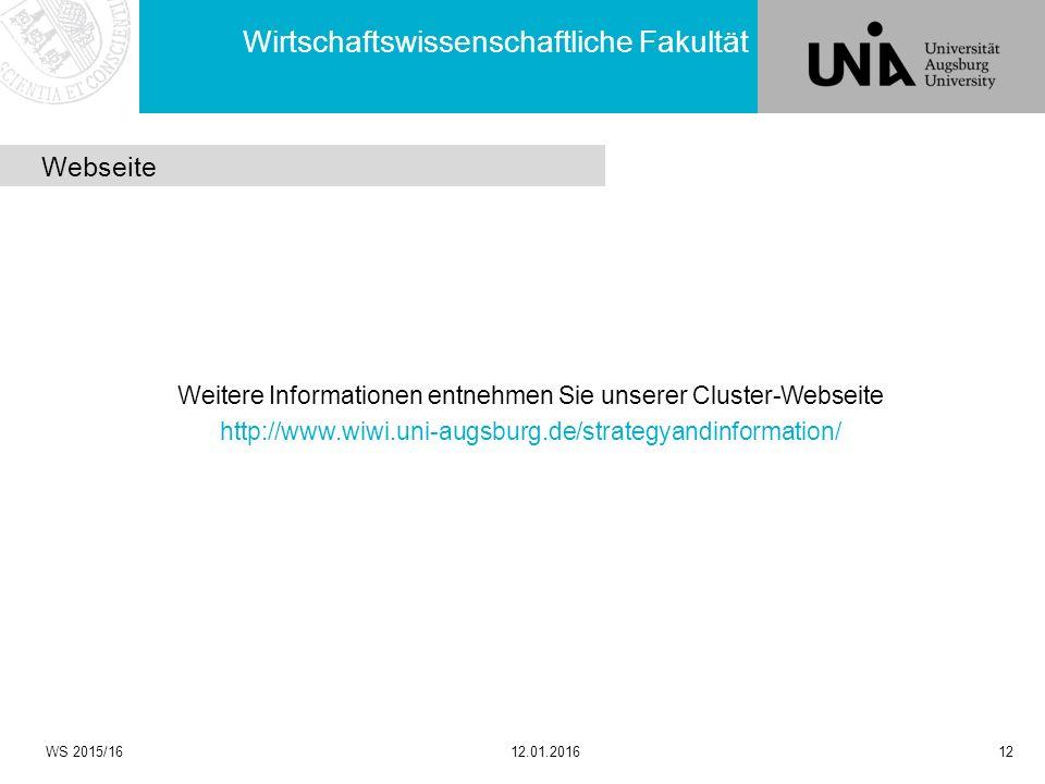 Wirtschaftswissenschaftliche Fakultät Weitere Informationen entnehmen Sie unserer Cluster-Webseite http://www.wiwi.uni-augsburg.de/strategyandinformat