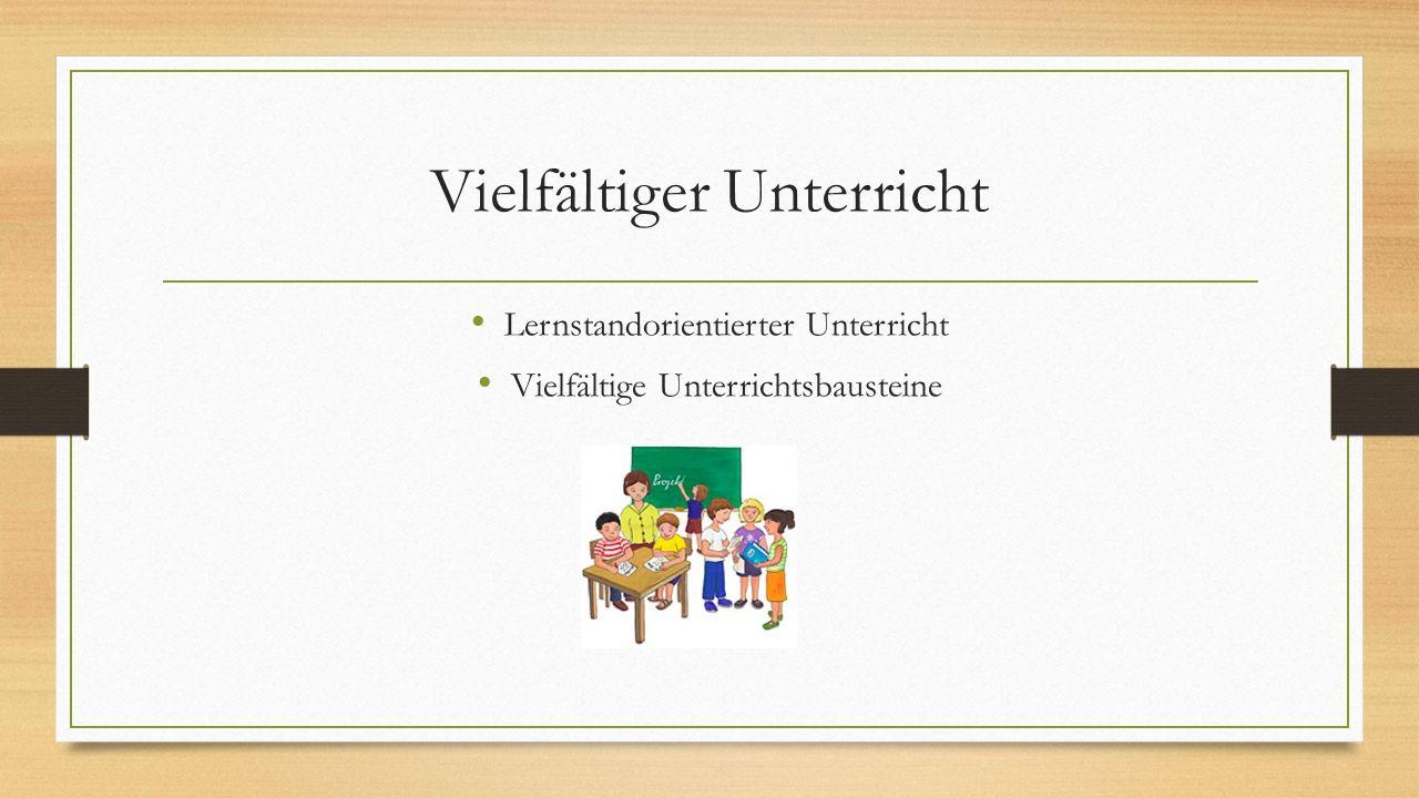Vielfältiger Unterricht Lernstandorientierter Unterricht Vielfältige Unterrichtsbausteine