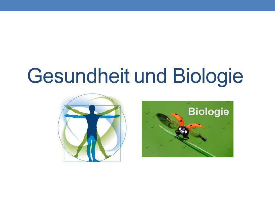 Gesundheit und Biologie