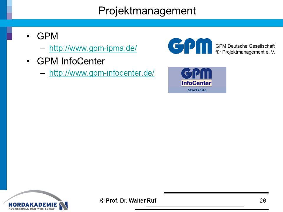 Projektmanagement GPM –http://www.gpm-ipma.de/http://www.gpm-ipma.de/ GPM InfoCenter –http://www.gpm-infocenter.de/http://www.gpm-infocenter.de/ 26© P