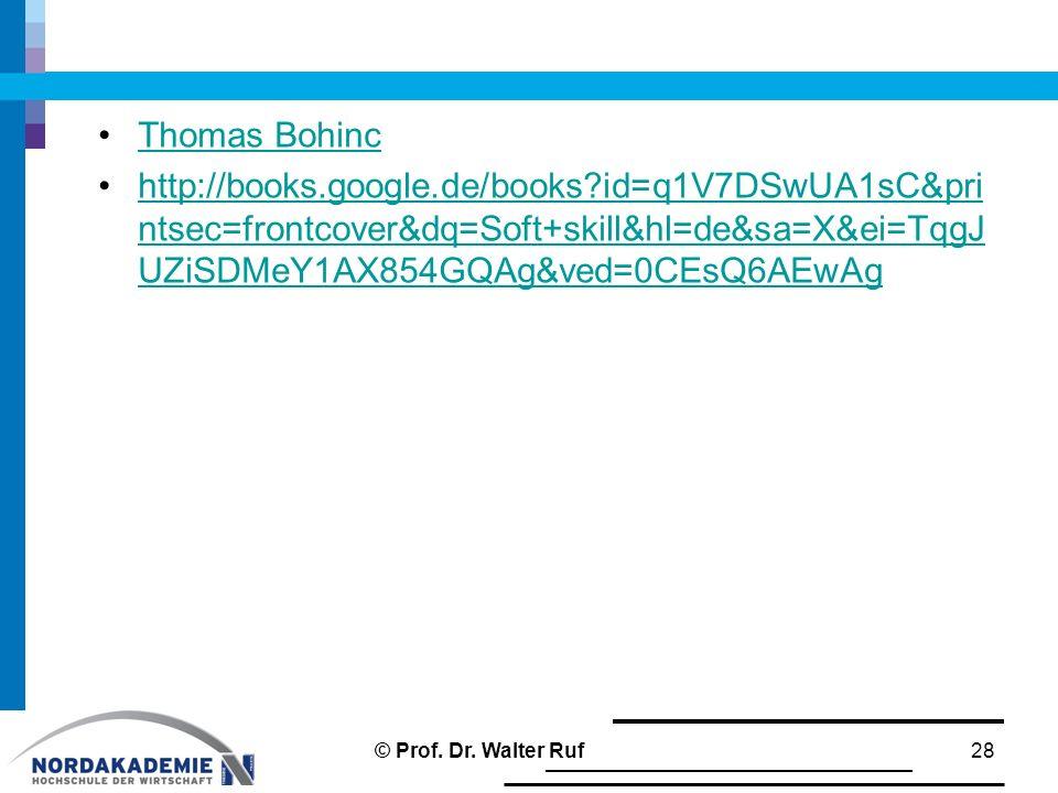 Thomas Bohinc http://books.google.de/books?id=q1V7DSwUA1sC&pri ntsec=frontcover&dq=Soft+skill&hl=de&sa=X&ei=TqgJ UZiSDMeY1AX854GQAg&ved=0CEsQ6AEwAghtt