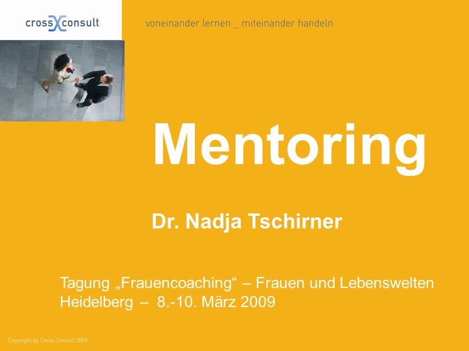 """Mentoring Dr. Nadja Tschirner Tagung """"Frauencoaching"""" – Frauen und Lebenswelten Heidelberg – 8.-10. März 2009"""