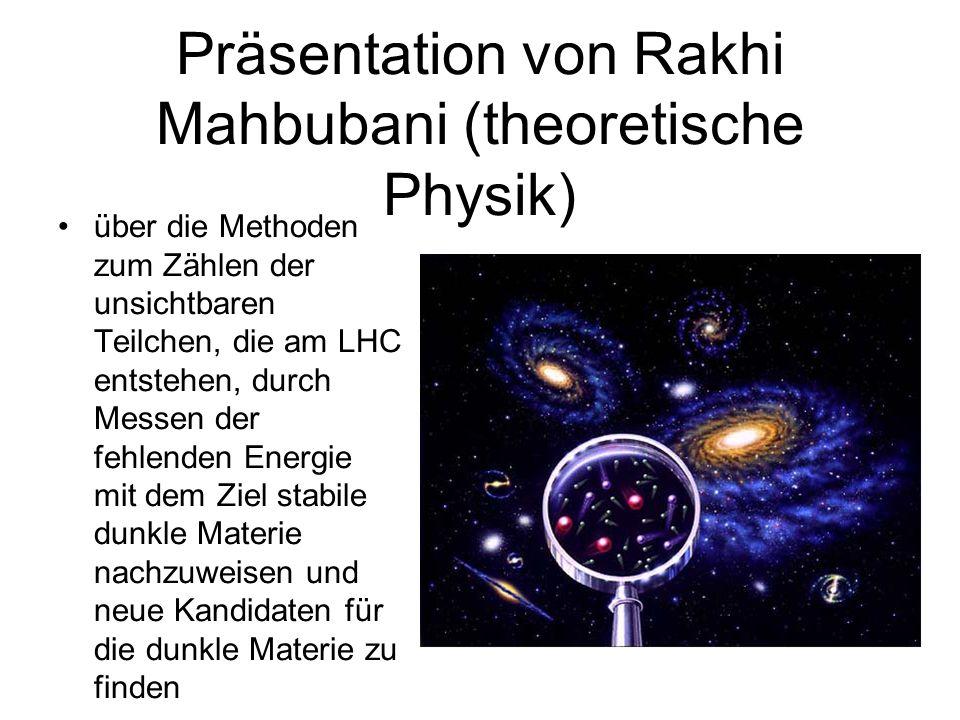 Präsentation von Rakhi Mahbubani (theoretische Physik) über die Methoden zum Zählen der unsichtbaren Teilchen, die am LHC entstehen, durch Messen der