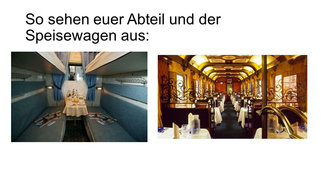 So sehen euer Abteil und der Speisewagen aus: