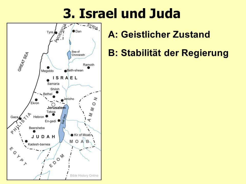 3. Israel und Juda A: Geistlicher Zustand B: Stabilität der Regierung