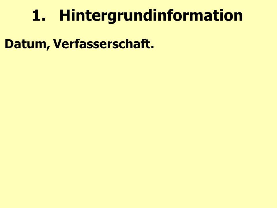 1.Hintergrundinformation Datum, Verfasserschaft.