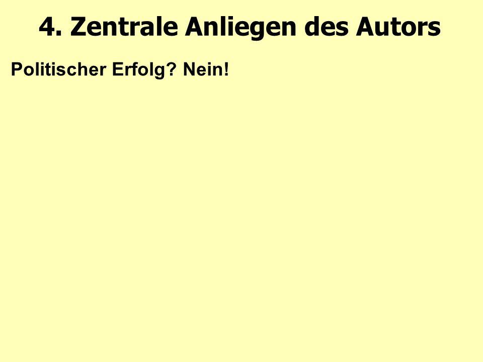 4. Zentrale Anliegen des Autors Politischer Erfolg Nein!