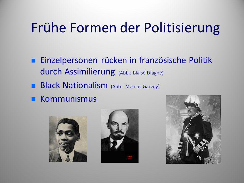 Frühe Formen der Politisierung Einzelpersonen rücken in französische Politik durch Assimilierung (Abb.: Blaisé Diagne) Black Nationalism (Abb.: Marcus