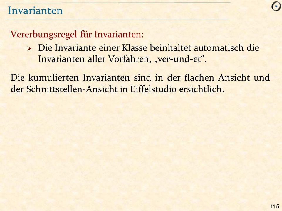 """115 Invarianten Vererbungsregel für Invarianten:  Die Invariante einer Klasse beinhaltet automatisch die Invarianten aller Vorfahren, """"ver-und-et ."""