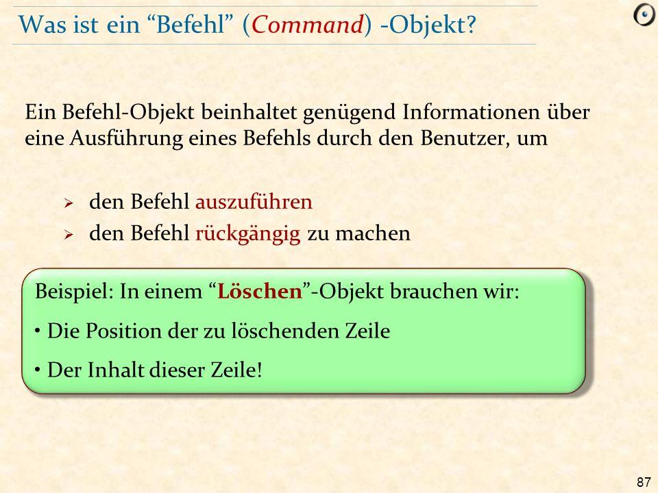 87 Was ist ein Befehl (Command) -Objekt.