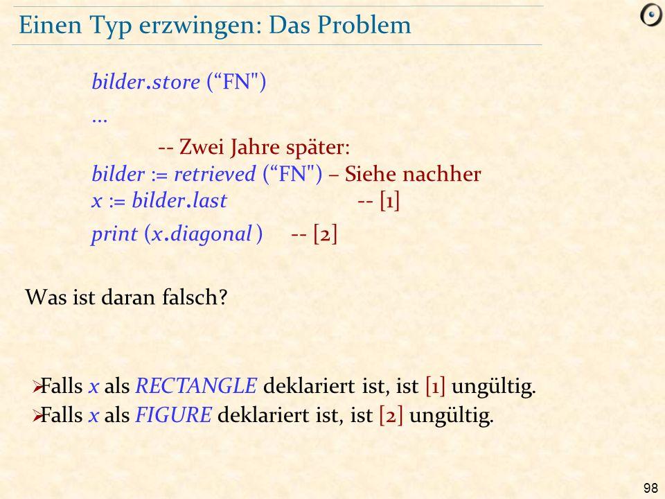 98 Einen Typ erzwingen: Das Problem bilder. store ( FN )...