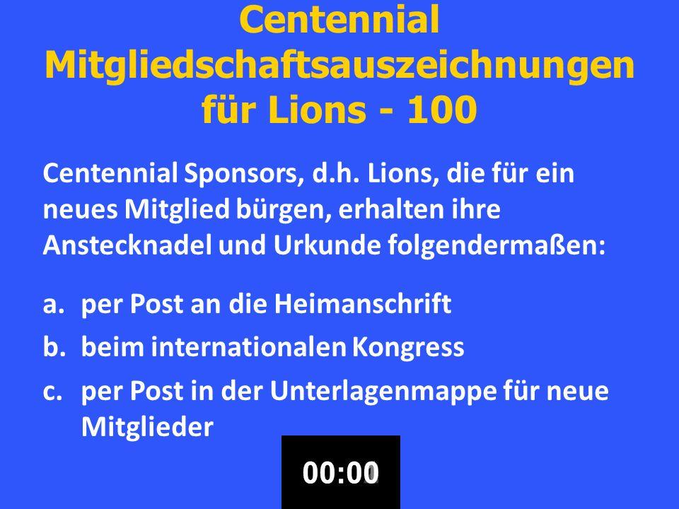 Centennial Mitgliedschaftsauszeichnungen für Lions - 100 Centennial Sponsors, d.h.