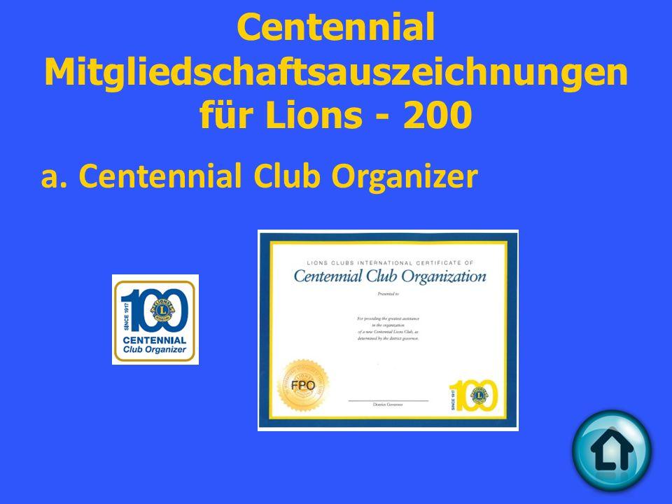 Centennial Mitgliedschaftsauszeichnungen für Lions - 200 a.Centennial Club Organizer