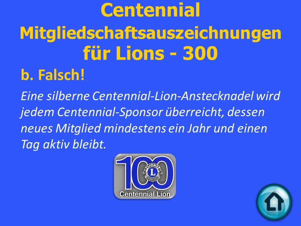 Centennial Mitgliedschaftsauszeichnungen für Lions - 300 b.