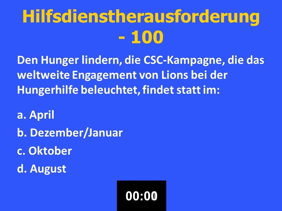 Hilfsdienstherausforderung - 100 Den Hunger lindern, die CSC-Kampagne, die das weltweite Engagement von Lions bei der Hungerhilfe beleuchtet, findet statt im: a.