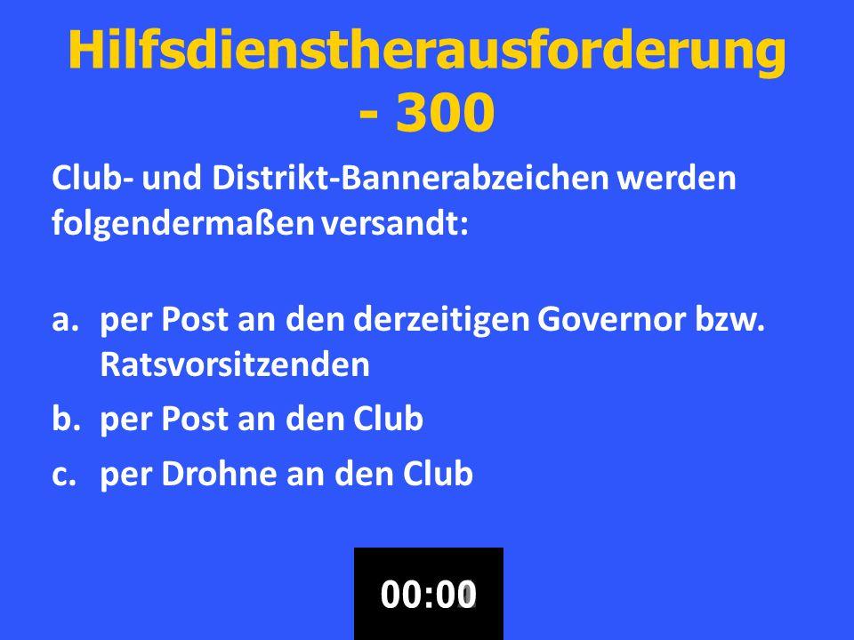 Hilfsdienstherausforderung - 300 Club- und Distrikt-Bannerabzeichen werden folgendermaßen versandt: a.per Post an den derzeitigen Governor bzw.