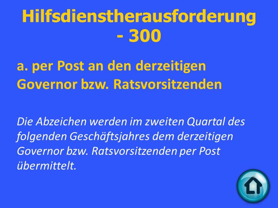 Hilfsdienstherausforderung - 300 a. per Post an den derzeitigen Governor bzw.
