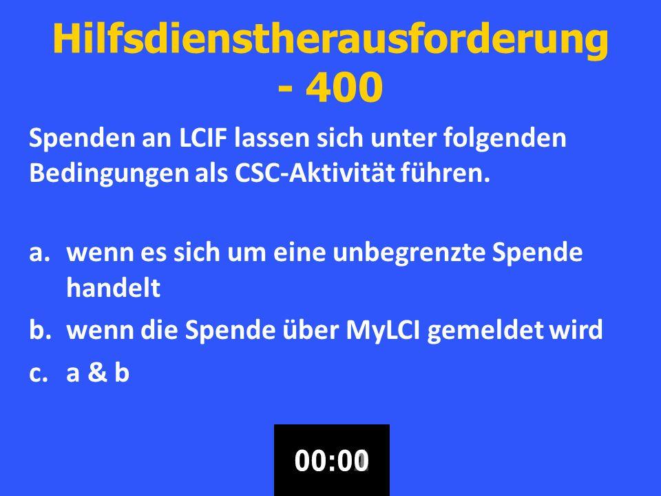 Hilfsdienstherausforderung - 400 Spenden an LCIF lassen sich unter folgenden Bedingungen als CSC-Aktivität führen.