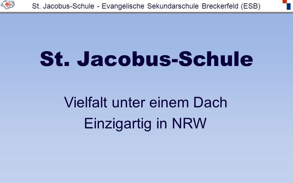 St. Jacobus-Schule Vielfalt unter einem Dach Einzigartig in NRW St. Jacobus-Schule - Evangelische Sekundarschule Breckerfeld (ESB)