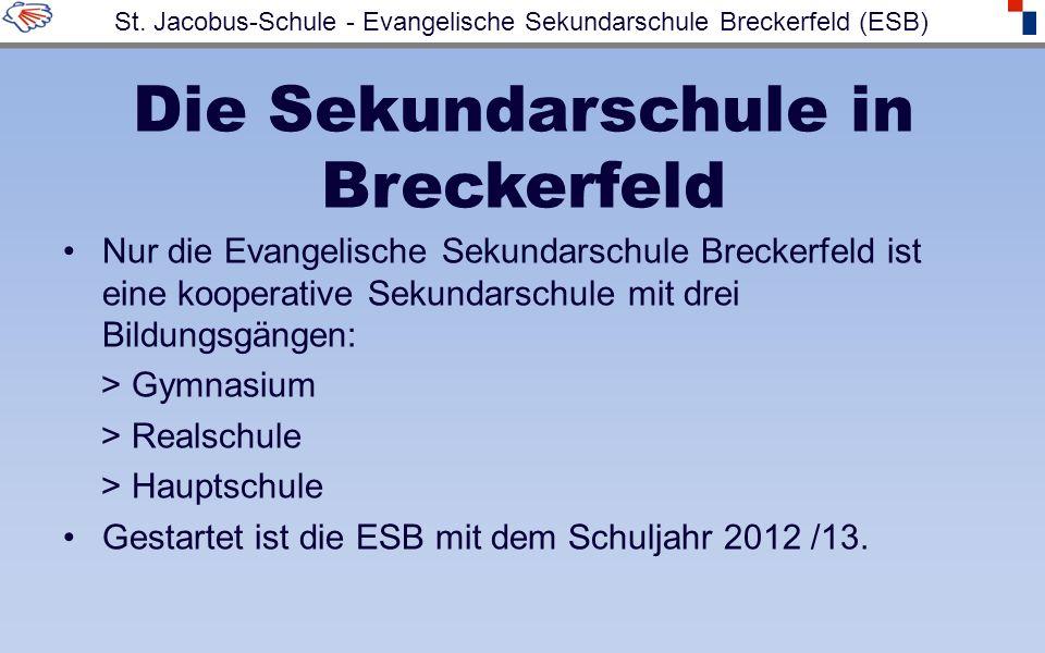 Die Sekundarschule in Breckerfeld Nur die Evangelische Sekundarschule Breckerfeld ist eine kooperative Sekundarschule mit drei Bildungsgängen: > Gymna