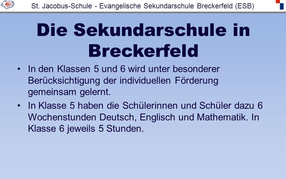 Die Sekundarschule in Breckerfeld In den Klassen 5 und 6 wird unter besonderer Berücksichtigung der individuellen Förderung gemeinsam gelernt. In Klas