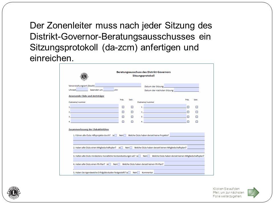 Der Zonenleiter muss nach jeder Sitzung des Distrikt-Governor-Beratungsausschusses ein Sitzungsprotokoll (da-zcm) anfertigen und einreichen.