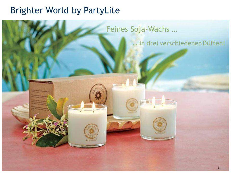 Brighter World by PartyLite 21 Feines Soja-Wachs … … in drei verschiedenen Düften!
