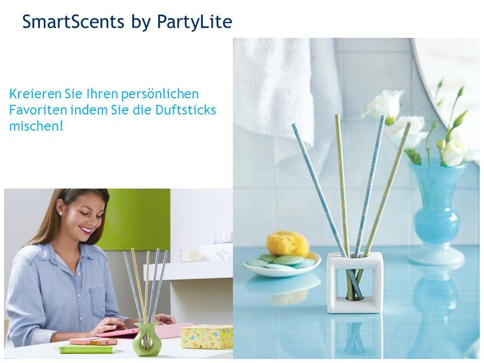 SmartScents by PartyLite 23 Kreieren Sie Ihren persönlichen Favoriten indem Sie die Duftsticks mischen!