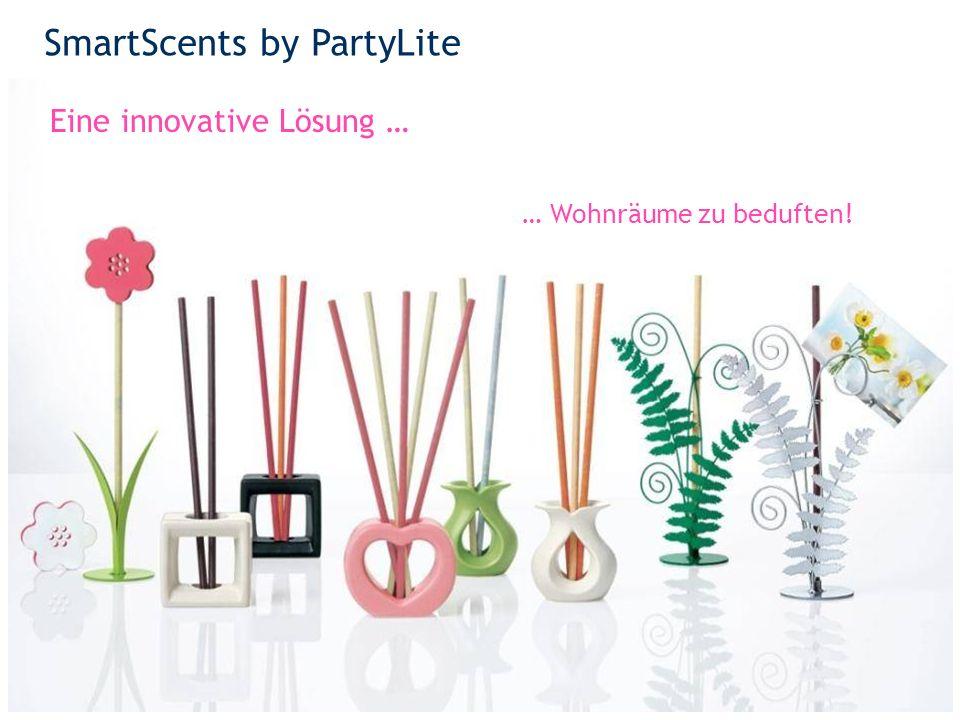 SmartScents by PartyLite 24 Eine innovative Lösung … … Wohnräume zu beduften!