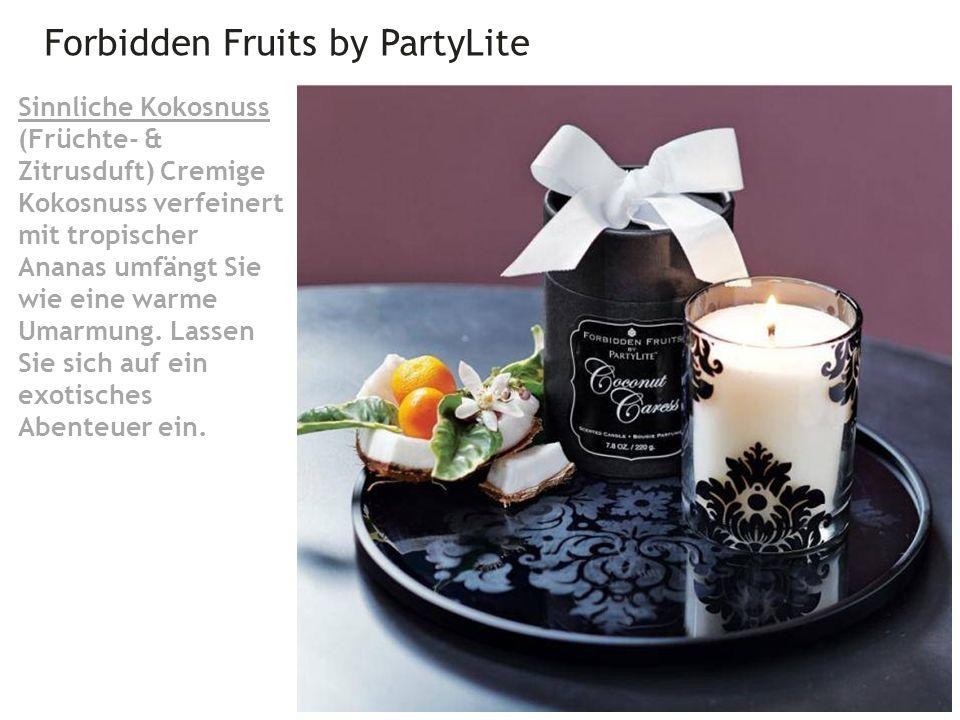 Forbidden Fruits by PartyLite 26 Sinnliche Kokosnuss (Früchte- & Zitrusduft) Cremige Kokosnuss verfeinert mit tropischer Ananas umfängt Sie wie eine warme Umarmung.