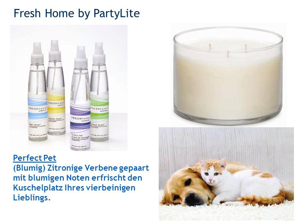 Fresh Home by PartyLite 37 Perfect Pet (Blumig) Zitronige Verbene gepaart mit blumigen Noten erfrischt den Kuschelplatz Ihres vierbeinigen Lieblings.